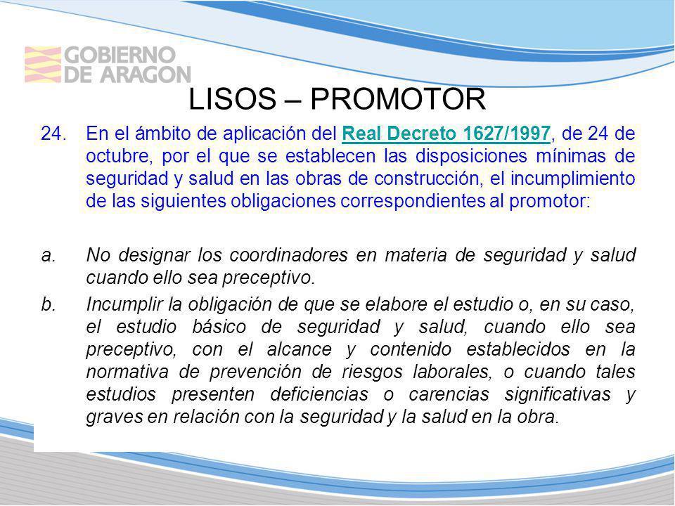 LISOS – PROMOTOR 24.En el ámbito de aplicación del Real Decreto 1627/1997, de 24 de octubre, por el que se establecen las disposiciones mínimas de seg