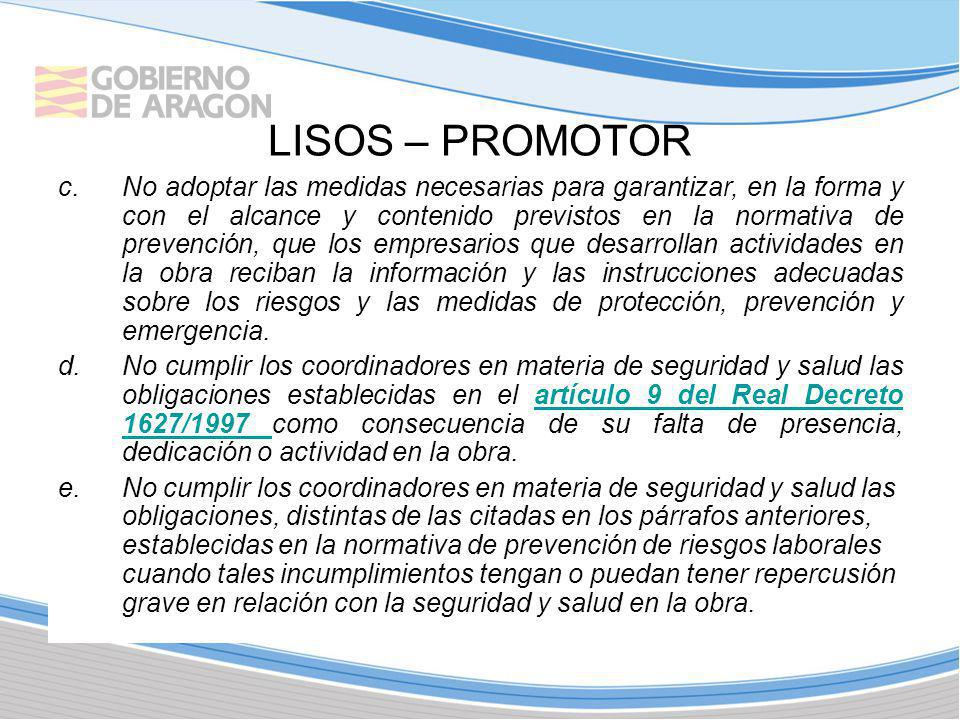 LISOS – PROMOTOR c.No adoptar las medidas necesarias para garantizar, en la forma y con el alcance y contenido previstos en la normativa de prevención