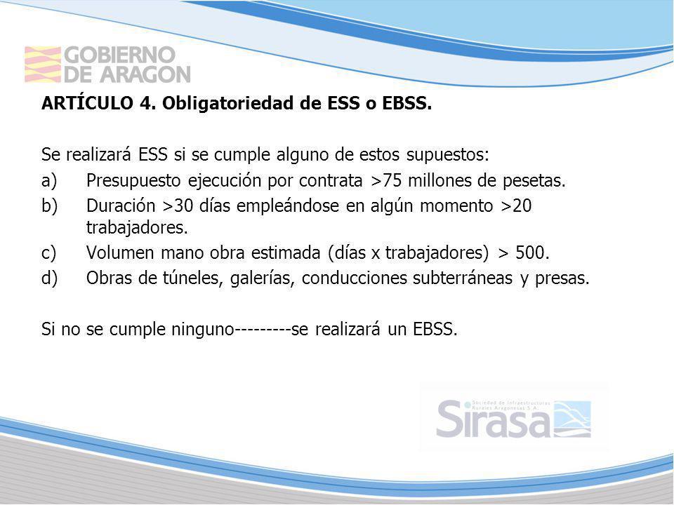 ARTÍCULO 4. Obligatoriedad de ESS o EBSS. Se realizará ESS si se cumple alguno de estos supuestos: a)Presupuesto ejecución por contrata >75 millones d