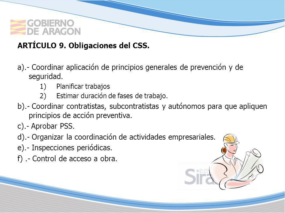 ARTÍCULO 9. Obligaciones del CSS. a).- Coordinar aplicación de principios generales de prevención y de seguridad. 1)Planificar trabajos 2)Estimar dura