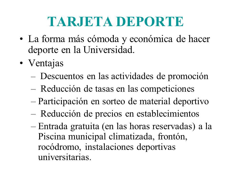 TARJETA DEPORTE La forma más cómoda y económica de hacer deporte en la Universidad.