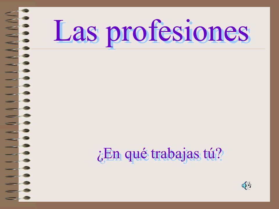 Las profesiones ¿En qué trabajas tú?