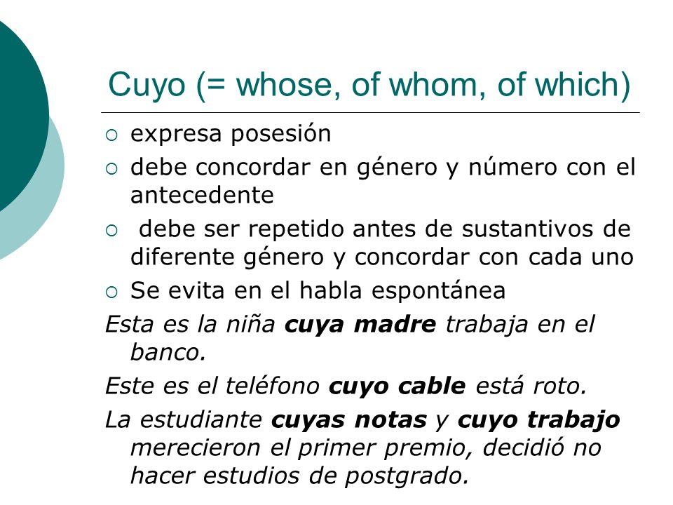 Cuyo (= whose, of whom, of which) expresa posesión debe concordar en género y número con el antecedente debe ser repetido antes de sustantivos de dife