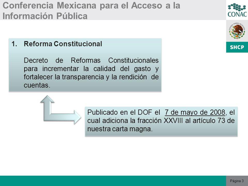 Página 14 Conferencia Mexicana para el Acceso a la Información Pública 2.2 Rendición de Cuentas Las Cuentas Públicas de la Federación, Estados, Municipios y el Distrito Federal Se prevé que incluyan los resultados de la evaluación del desempeño de conformidad con lo estipulado en las Leyes de Coordinación Fiscal y Federal de Presupuesto y Responsabilidad Hacendaria.