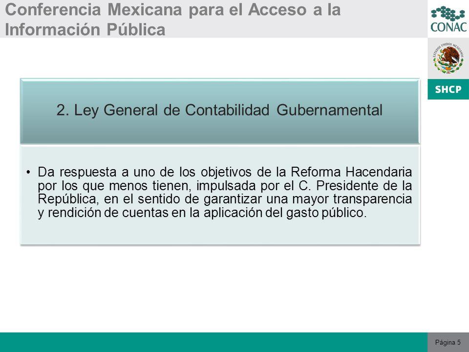 Página 6 Conferencia Mexicana para el Acceso a la Información Pública Así como para la emisión de información contable y de Cuenta Pública para los tres órdenes de gobierno.