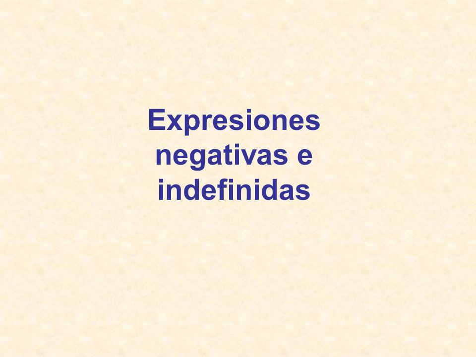 Expresiones negativas e indefinidas