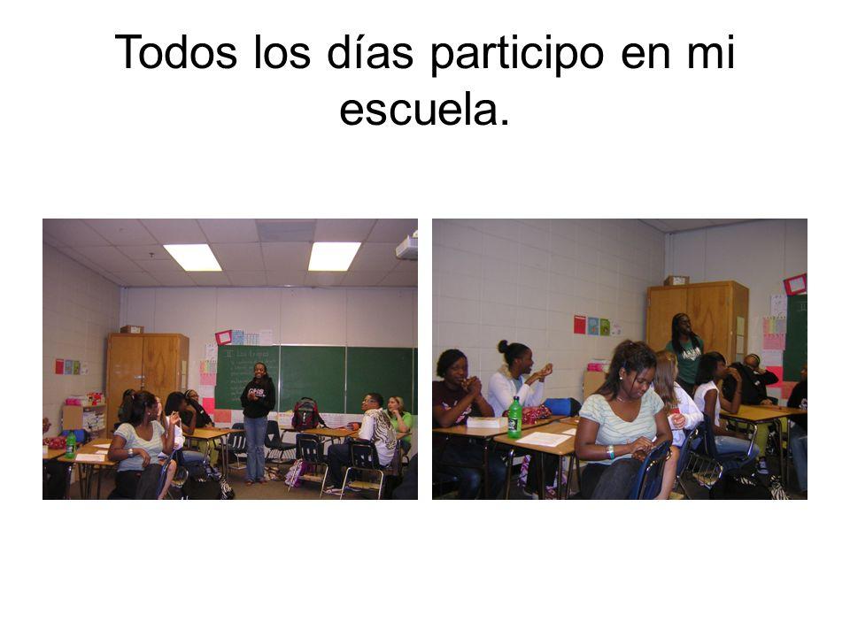 Todos los días participo en mi escuela.