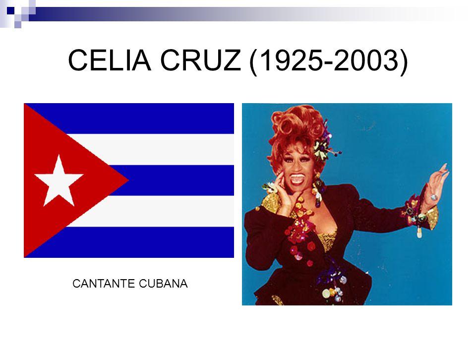 CELIA CRUZ (1925-2003) CANTANTE CUBANA
