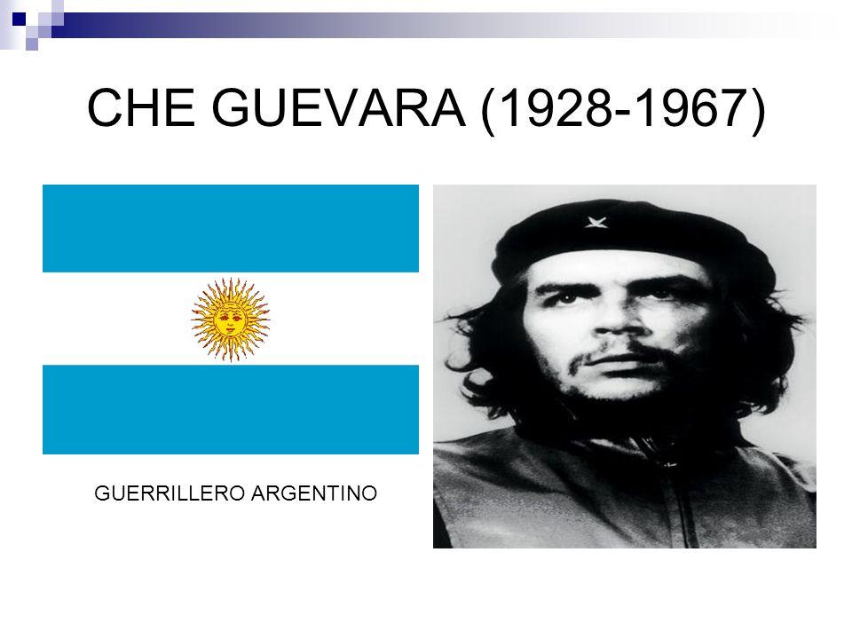CHE GUEVARA (1928-1967) GUERRILLERO ARGENTINO