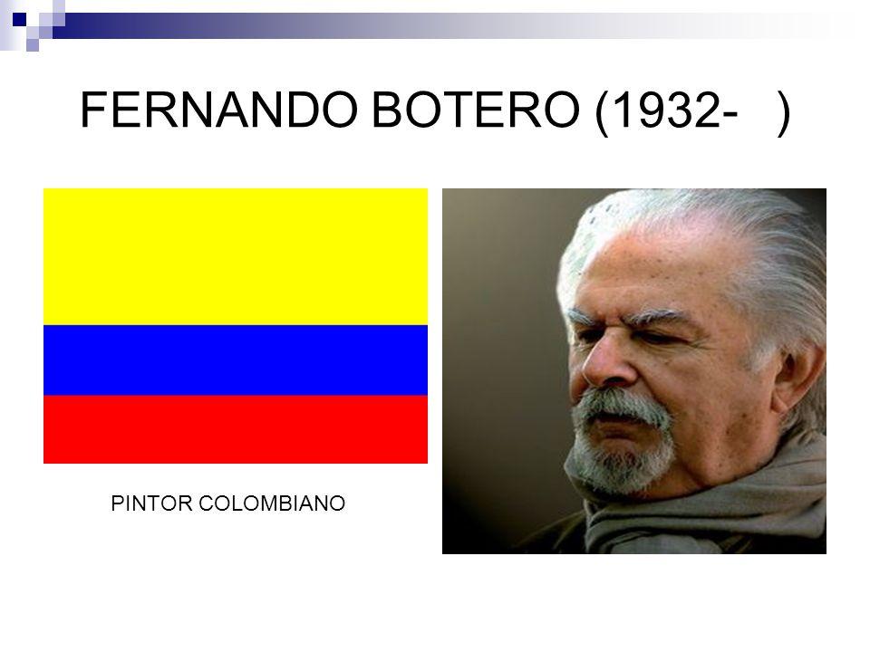 FERNANDO BOTERO (1932- ) PINTOR COLOMBIANO