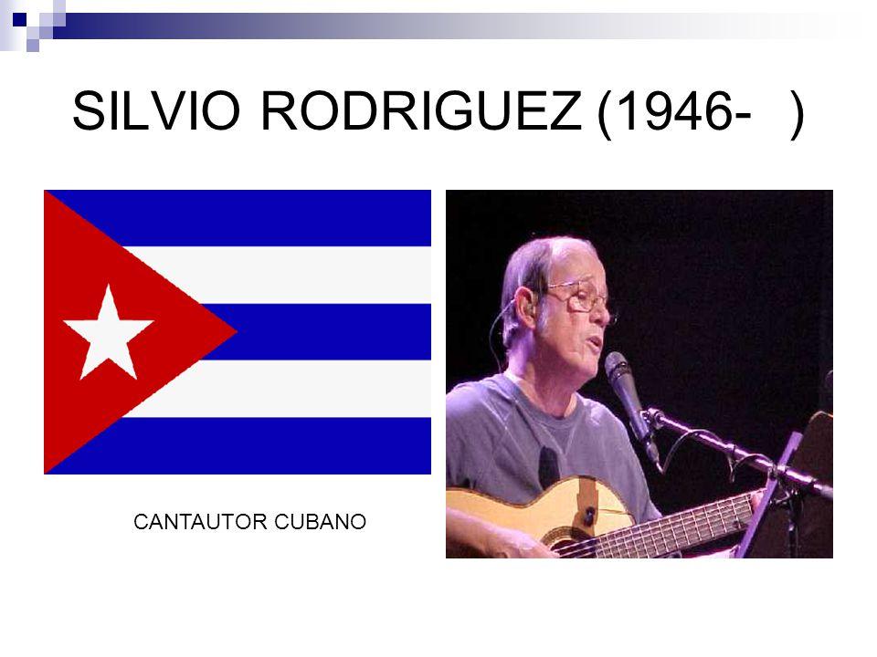 SILVIO RODRIGUEZ (1946- ) CANTAUTOR CUBANO