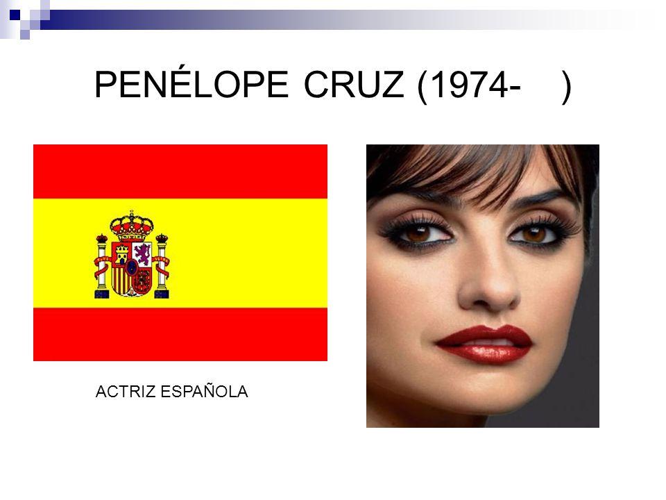 PENÉLOPE CRUZ (1974-) ACTRIZ ESPAÑOLA