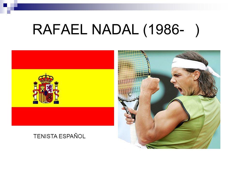 RAFAEL NADAL (1986-) TENISTA ESPAÑOL