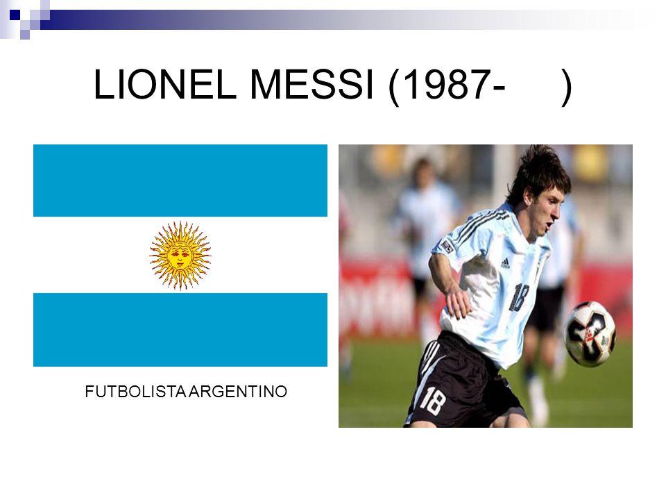 LIONEL MESSI (1987-) FUTBOLISTA ARGENTINO