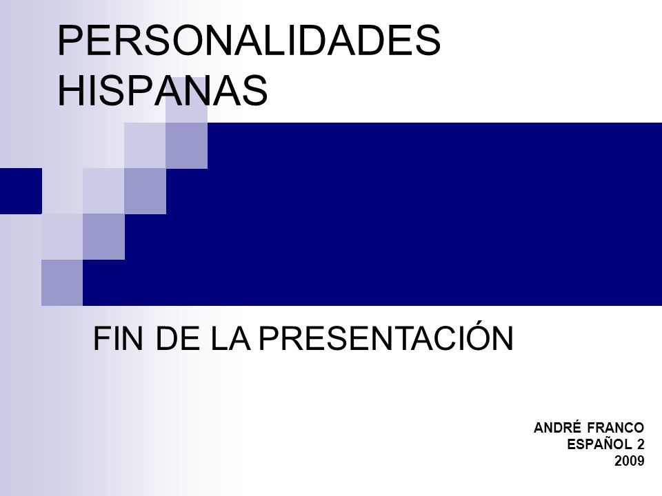 PERSONALIDADES HISPANAS ANDRÉ FRANCO ESPAÑOL 2 2009 FIN DE LA PRESENTACIÓN