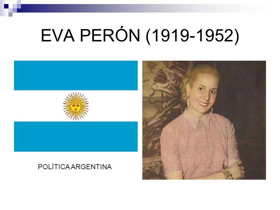 EVA PERÓN (1919-1952) POLÍTICA ARGENTINA