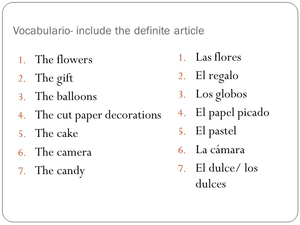 Vocabulario- include the definite article 1.The flowers 2.