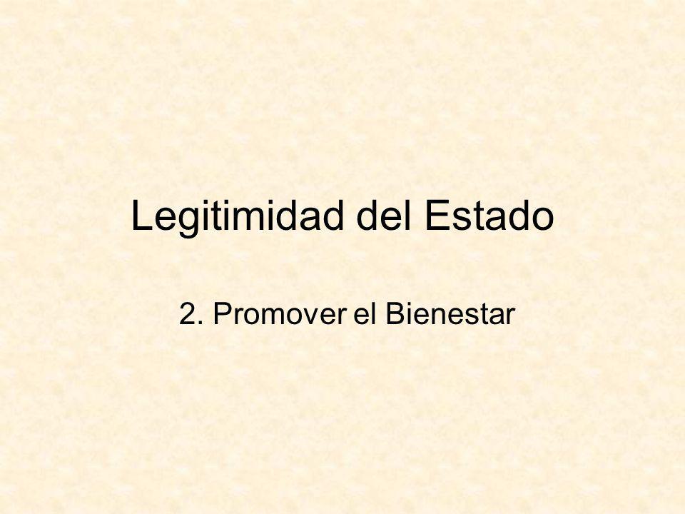 Legitimidad del Estado 2. Promover el Bienestar
