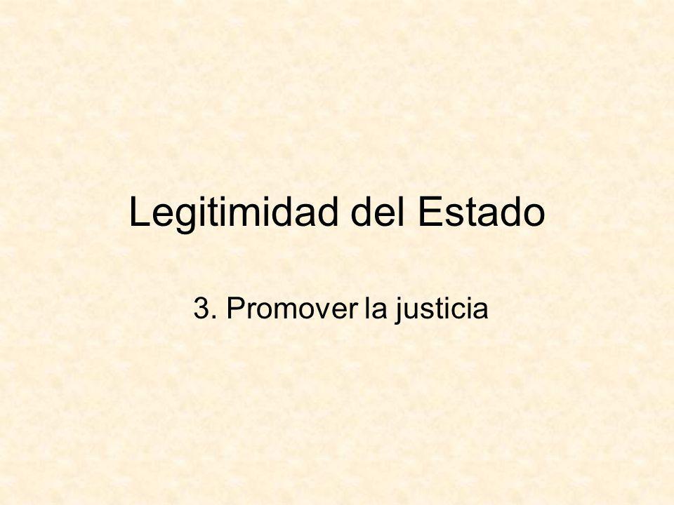 Legitimidad del Estado 3. Promover la justicia