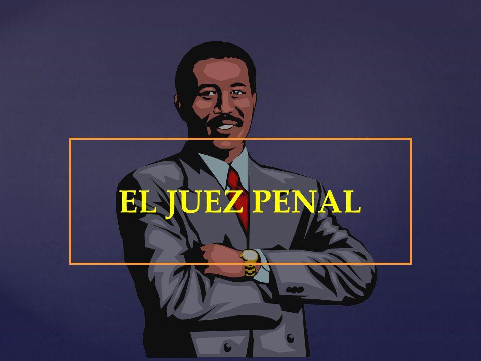 EL JUEZ PENAL