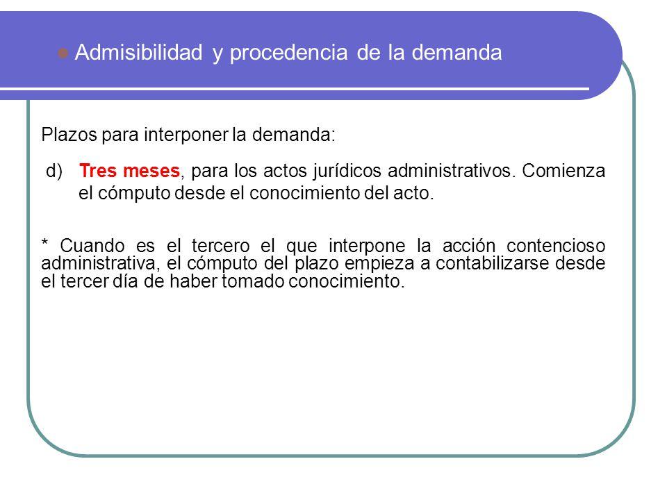 Plazos para interponer la demanda: * Cuando es el tercero el que interpone la acción contencioso administrativa, el cómputo del plazo empieza a contab