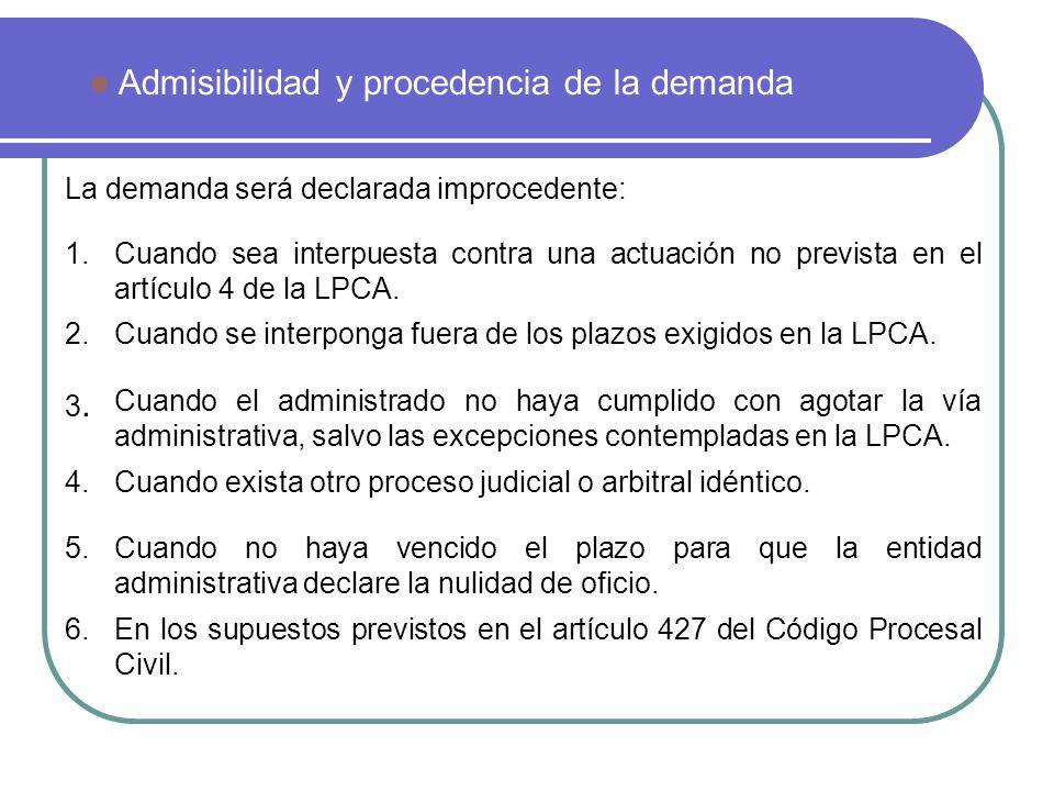 La demanda será declarada improcedente: Admisibilidad y procedencia de la demanda 1.Cuando sea interpuesta contra una actuación no prevista en el artí