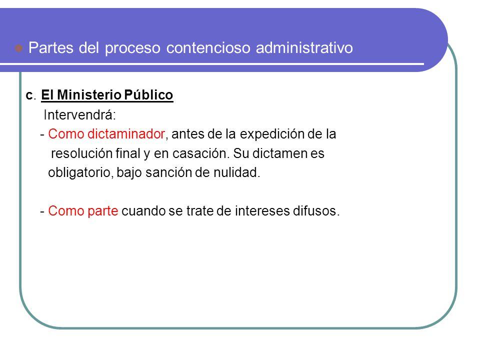 c. El Ministerio Público Intervendrá: - Como dictaminador, antes de la expedición de la resolución final y en casación. Su dictamen es obligatorio, ba