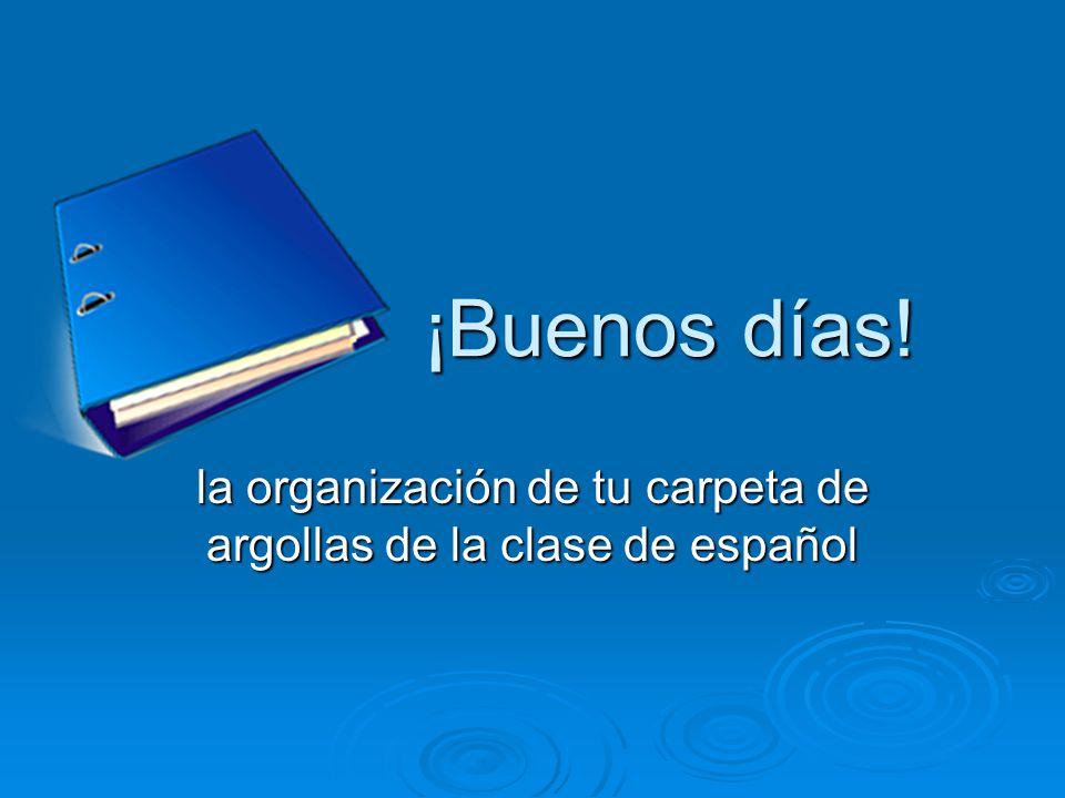 ¡Buenos días! la organización de tu carpeta de argollas de la clase de español