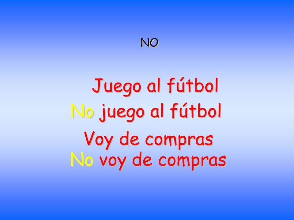 NO NO No voy de compras No juego al fútbol Juego al fútbol Voy de compras