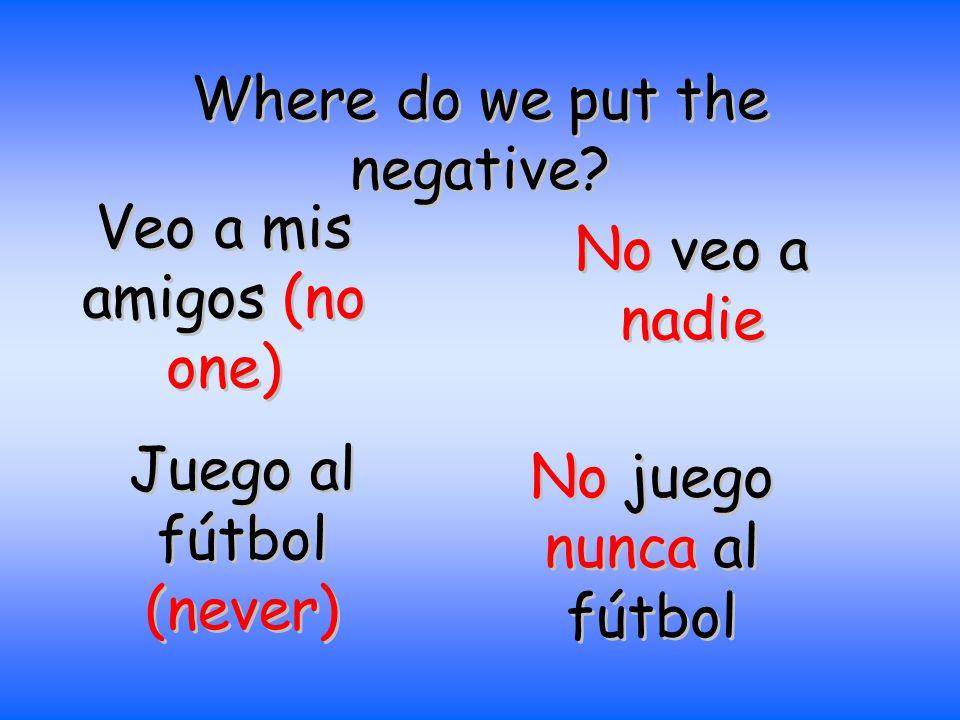 ¿En el pasado? The negative goes around the two verbs