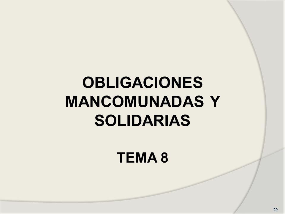 29 OBLIGACIONES MANCOMUNADAS Y SOLIDARIAS TEMA 8