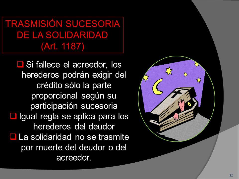 32 TRASMISIÓN SUCESORIA DE LA SOLIDARIDAD (Art.