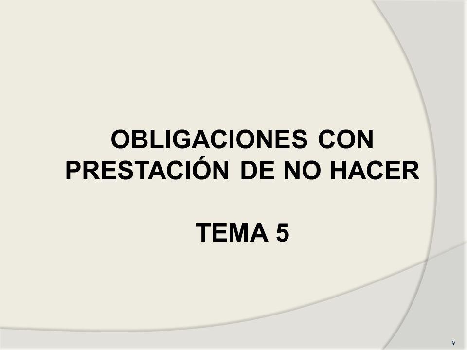 9 OBLIGACIONES CON PRESTACIÓN DE NO HACER TEMA 5