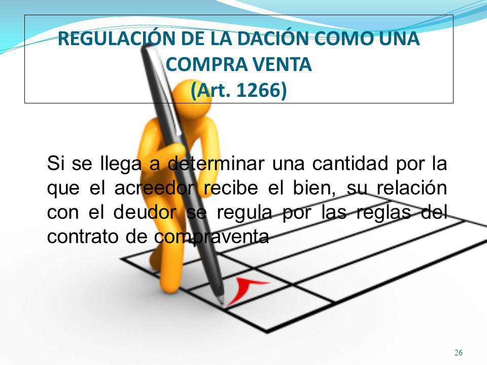 REGULACIÓN DE LA DACIÓN COMO UNA COMPRA VENTA (Art.