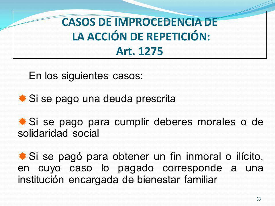 CASOS DE IMPROCEDENCIA DE LA ACCIÓN DE REPETICIÓN: Art.