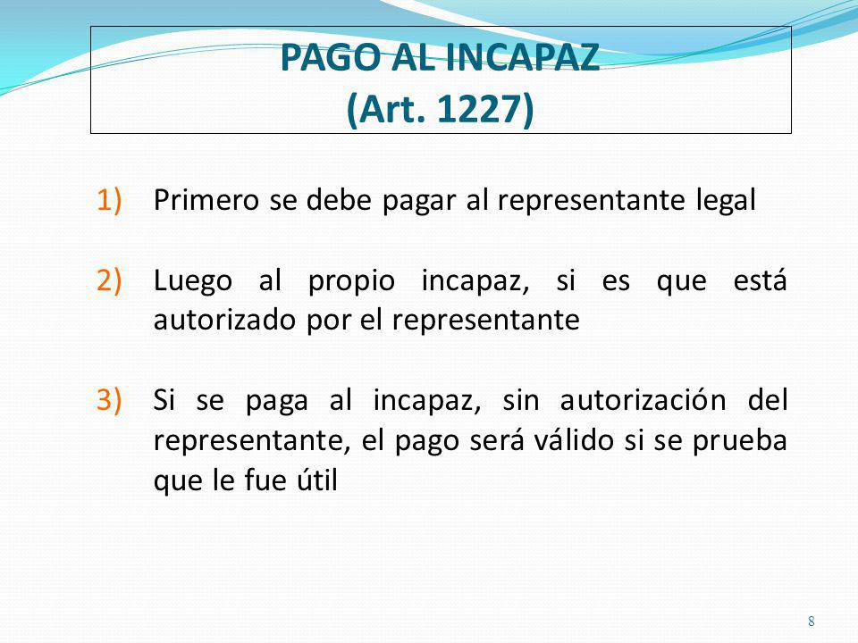 PAGO AL INCAPAZ (Art.
