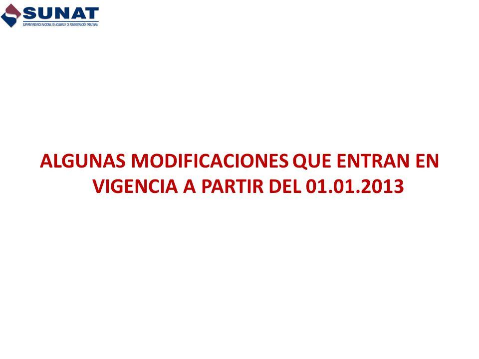 ALGUNAS MODIFICACIONES QUE ENTRAN EN VIGENCIA A PARTIR DEL 01.01.2013