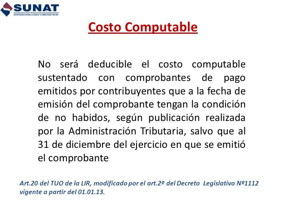 Costo Computable Art.20 del TUO de la LIR, modificado por el art.2º del Decreto Legislativo Nº1112 vigente a partir del 01.01.13. No será deducible el