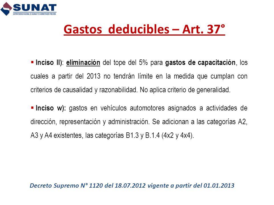 Inciso ll) : eliminación del tope del 5% para gastos de capacitación, los cuales a partir del 2013 no tendrán límite en la medida que cumplan con crit