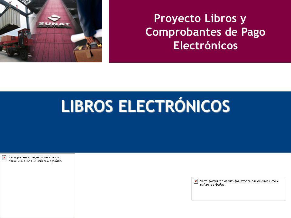Proyecto Libros y Comprobantes de Pago Electrónicos LIBROS ELECTRÓNICOS