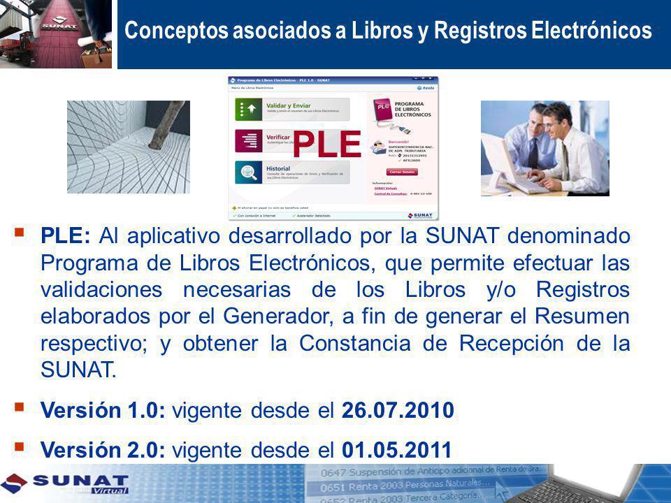 Conceptos asociados a Libros y Registros Electrónicos PLE: Al aplicativo desarrollado por la SUNAT denominado Programa de Libros Electrónicos, que per