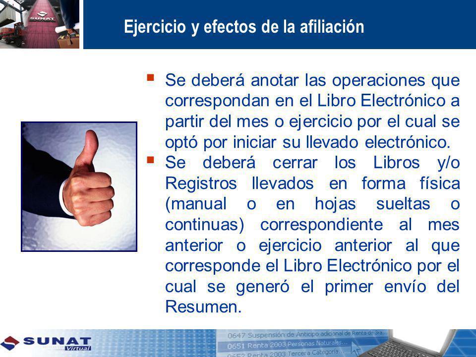 Ejercicio y efectos de la afiliación Se deberá anotar las operaciones que correspondan en el Libro Electrónico a partir del mes o ejercicio por el cua