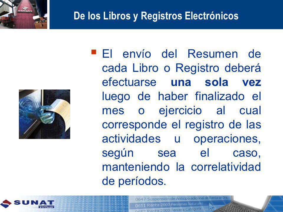 El envío del Resumen de cada Libro o Registro deberá efectuarse una sola vez luego de haber finalizado el mes o ejercicio al cual corresponde el regis