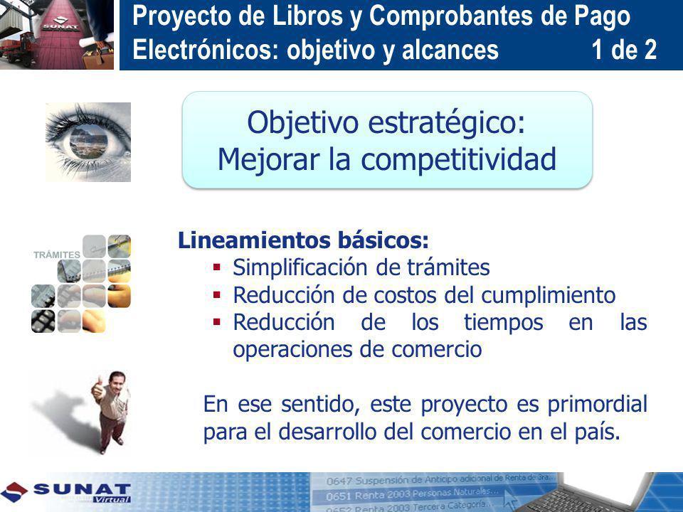 Lineamientos básicos: Simplificación de trámites Reducción de costos del cumplimiento Reducción de los tiempos en las operaciones de comercio En ese s