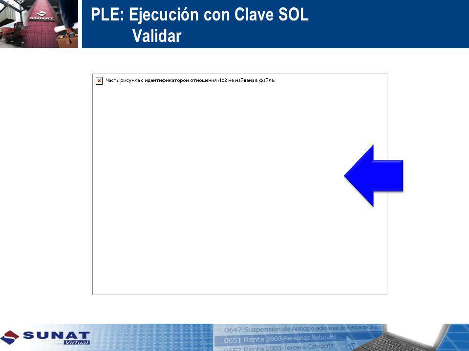 PLE: Ejecución con Clave SOL Validar