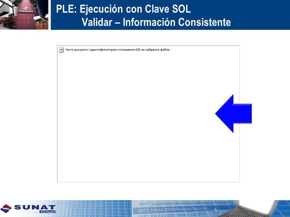 PLE: Ejecución con Clave SOL Validar – Información Consistente