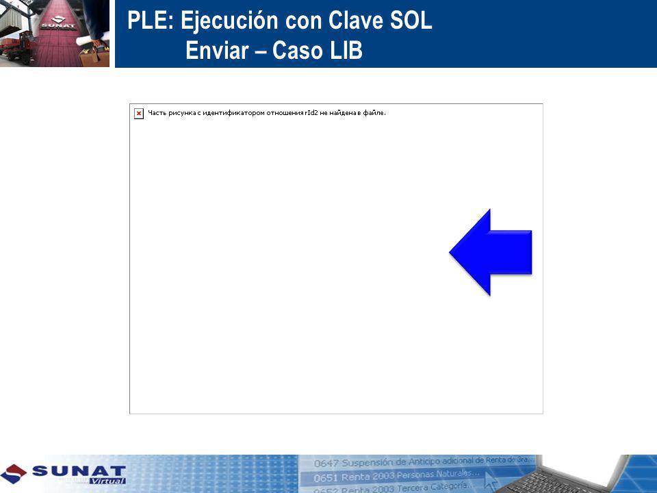 PLE: Ejecución con Clave SOL Enviar – Caso LIB