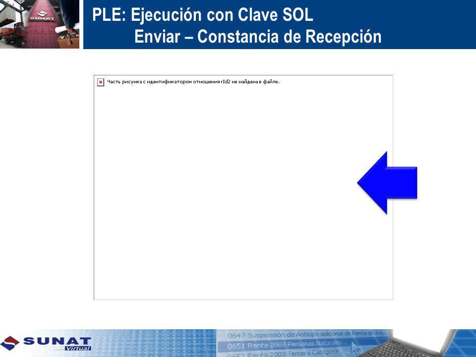 PLE: Ejecución con Clave SOL Enviar – Constancia de Recepción
