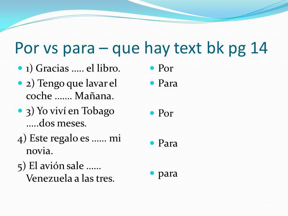 Por vs para – que hay text bk pg 14 1) Gracias …..