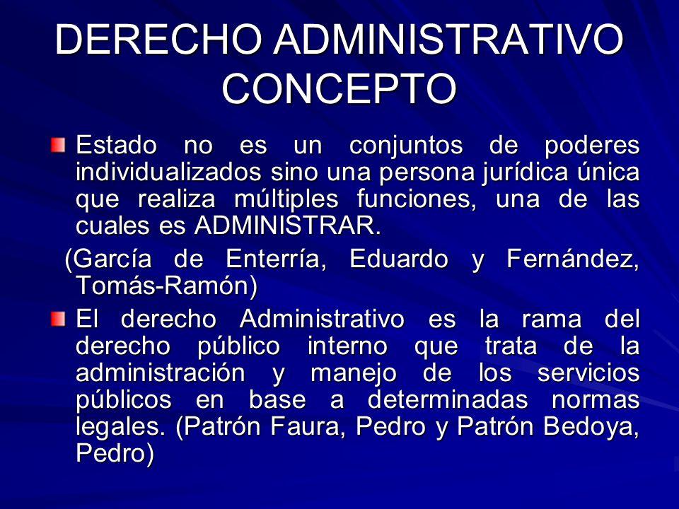 DERECHO ADMINISTRATIVO CONCEPTO Estado no es un conjuntos de poderes individualizados sino una persona jurídica única que realiza múltiples funciones,